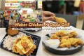 Waker Chicken X Oppa Grill